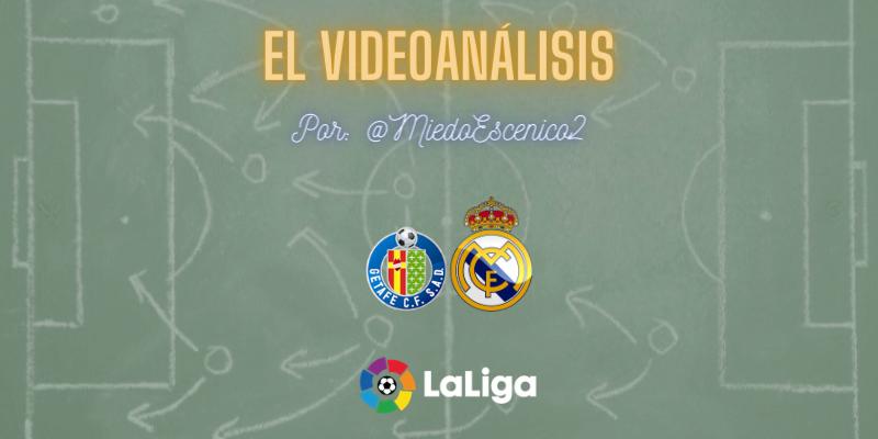EL VÍDEOANÁLISIS | Getafe vs Real Madrid | LaLiga | Jornada 33