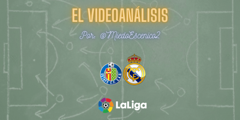EL VÍDEOANÁLISIS   Getafe vs Real Madrid   LaLiga   Jornada 33