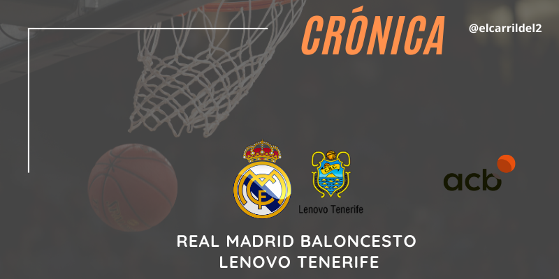 CRÓNICA | Laprovittola manda: Real Madrid Baloncesto 84 – 76 Lenovo Tenerife