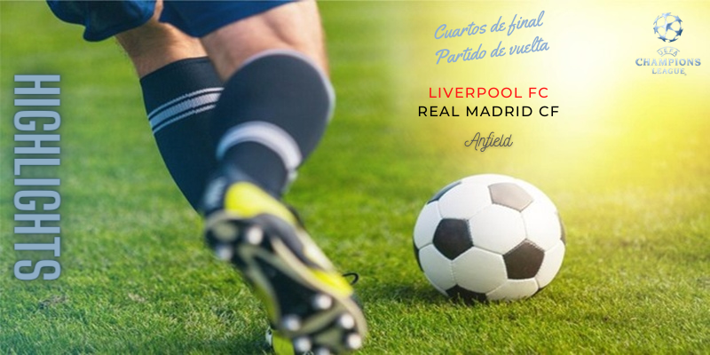 VÍDEO | Highlights | Liverpool vs Real Madrid | Uefa Champions League | Cuartos de final