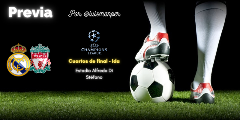 PREVIA | Real Madrid vs Liverpool: Semana grande