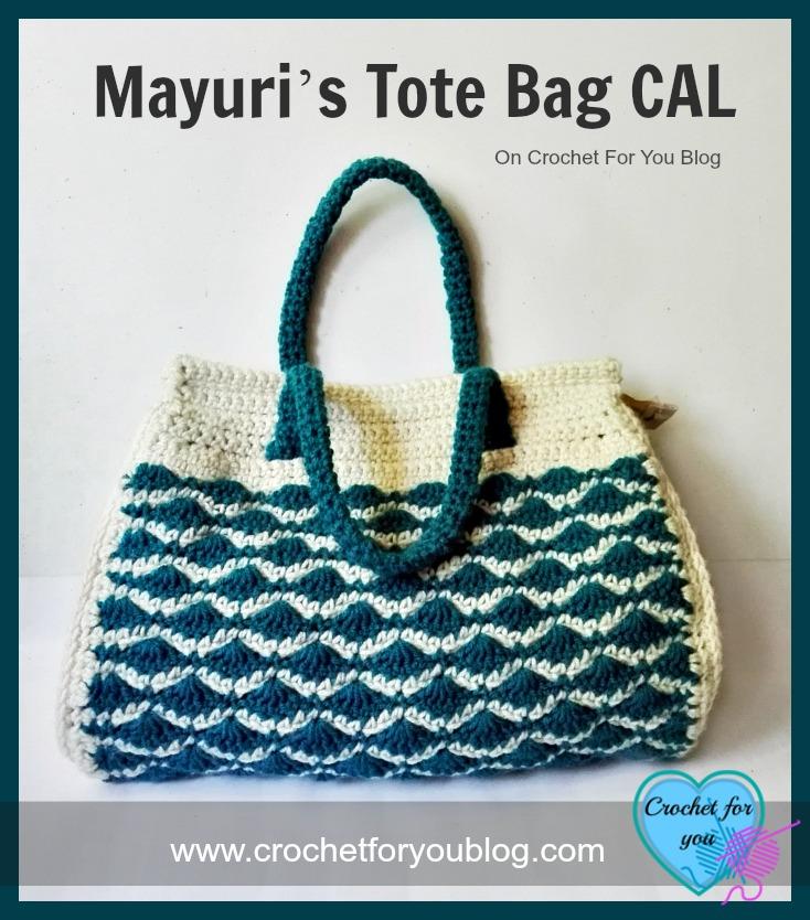 Mayuri's Tote Bag CAL on Crochet For You Blog