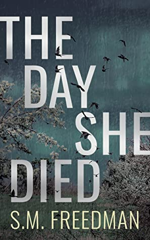 The Day She Died by S.M. Freedman