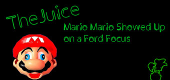 The Juice: Mario Mario Showed Up on a Ford Focus