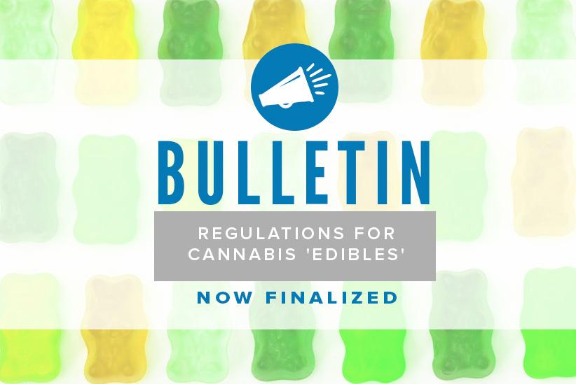 BULLETIN: Edible Cannabis Regulations Finalized