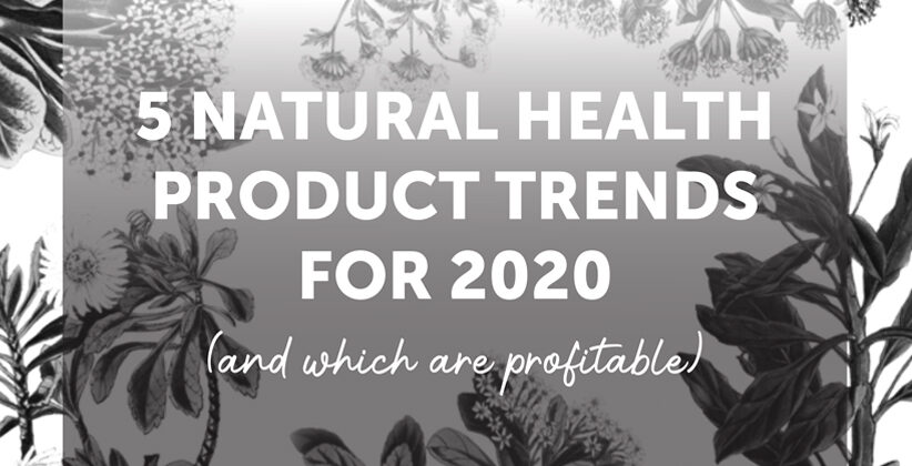 Natural Health Product Trends: 2020