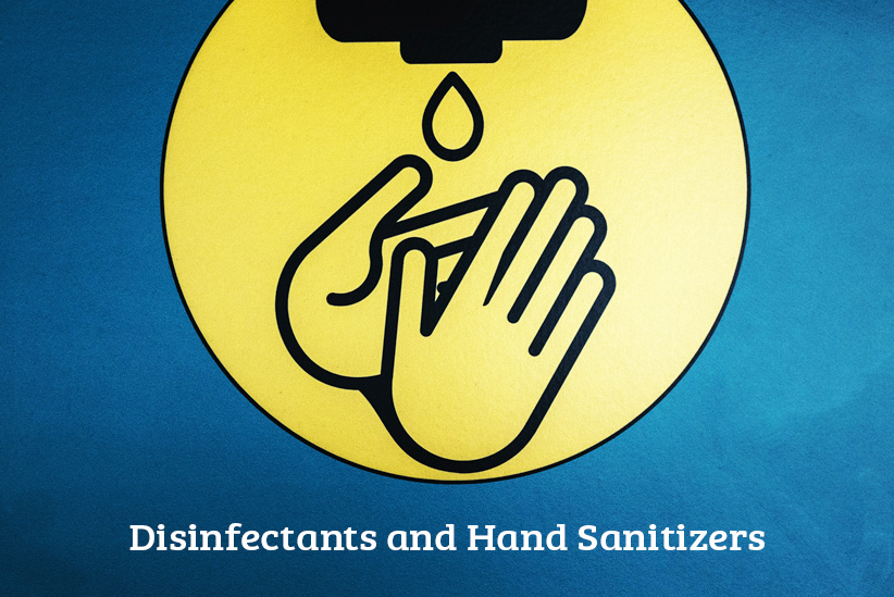 COVID-19: Disinfectants and Hand Sanitizers