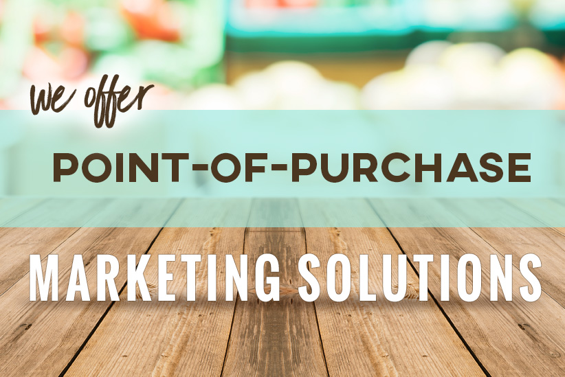 Point-of-Purchase Marketing Solutions