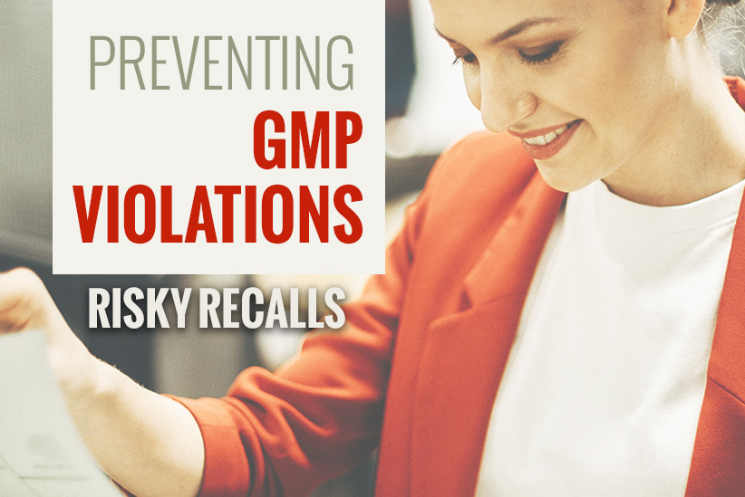 Good Manufacturing Practice (GMP) Violations and Risky Recalls