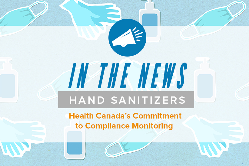 Health Canada's Commitment to Compliance Monitoring – Hand Sanitizers
