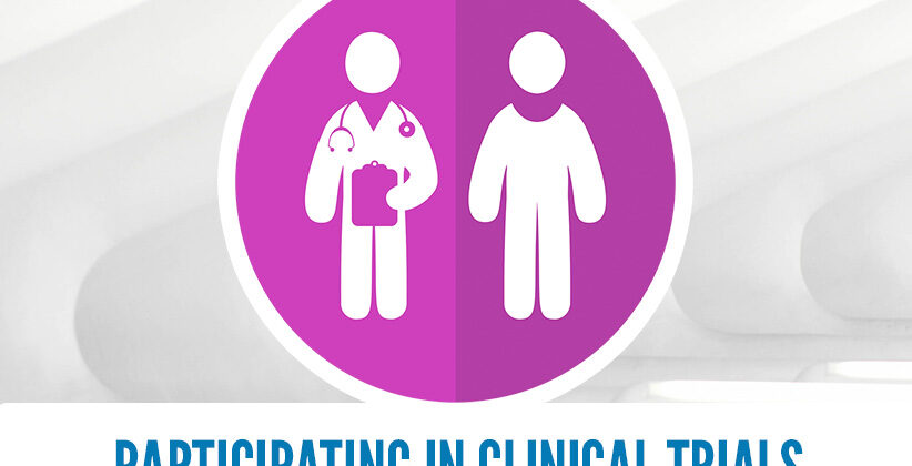 Participating in Clinical Trials: What is it like?