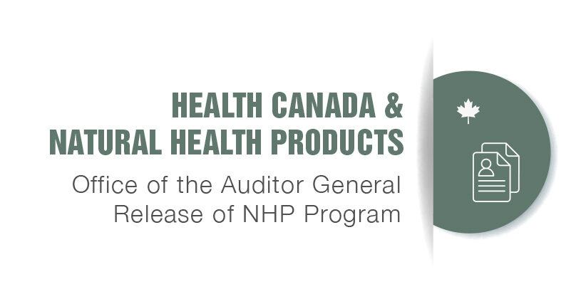 Health Canada & Natural Health Products – Office of the Auditor General Release of NHP Program Report