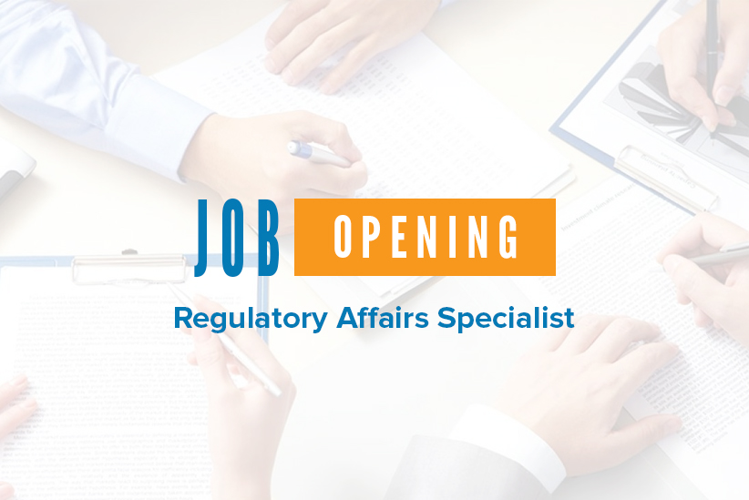 JOB OPENING: Regulatory Affairs Specialist