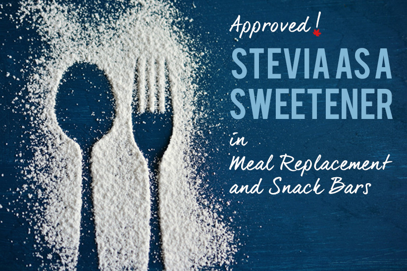 Source paves the way for recent Health Canada approval for Stevia as a Sweetener in Meal Replacement and Snack Bars!