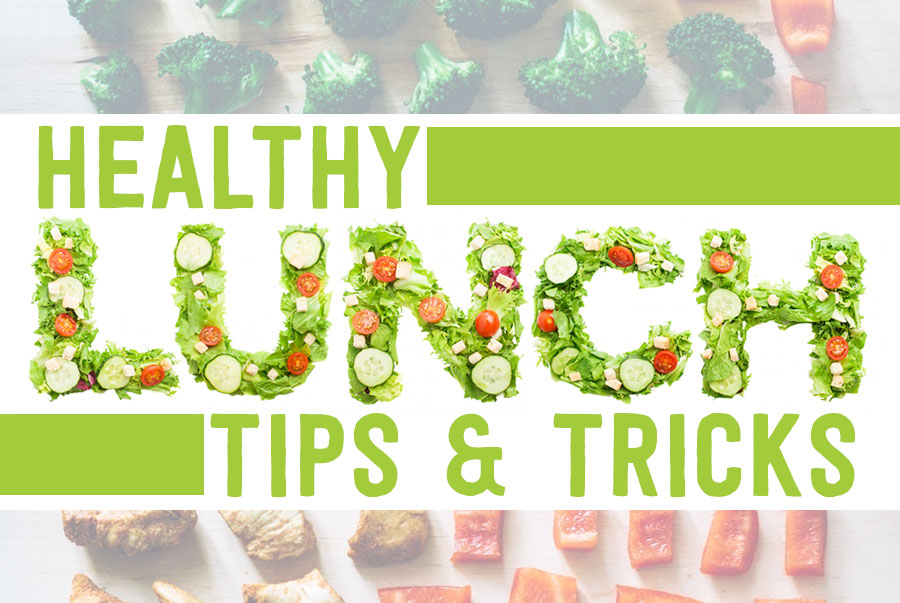 Back to School Healthy Lunches – Tips & Tricks!