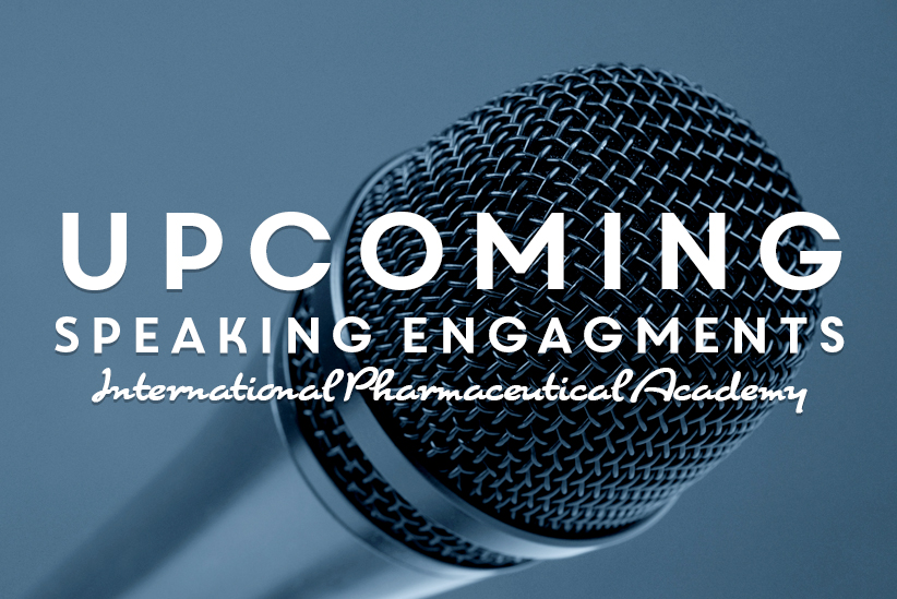 Source's Upcoming Speaking Engagements with the International Pharmaceutical Academy