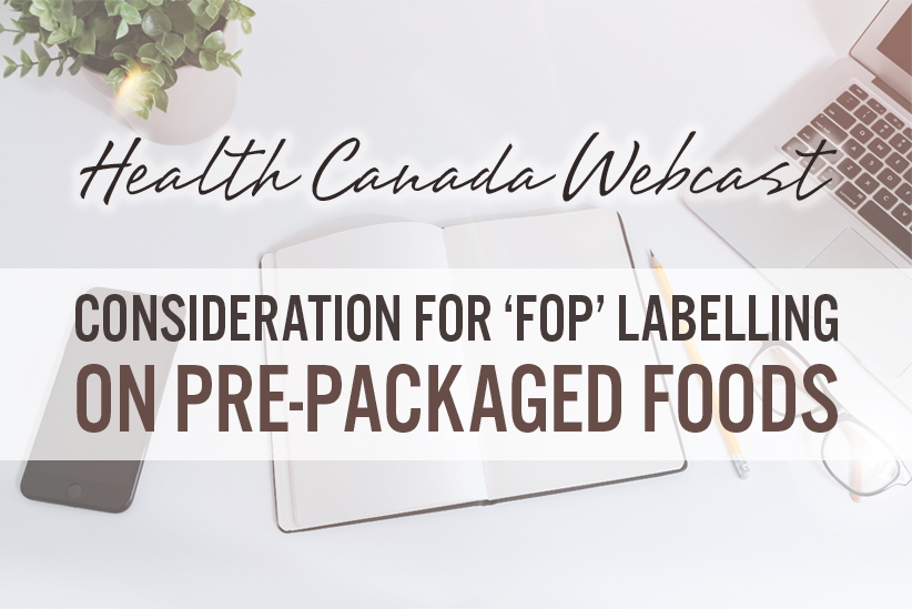 Health Canada Considers Front-of-Package (FOP) Labelling for Canadian Pre-packaged Foods