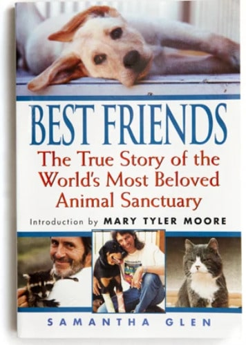 best friends book the true story of the world's most beloved animal sanctuary
