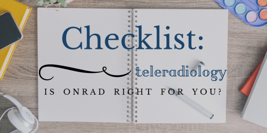 Checklist- IS ONRAD teleradiology Right for you