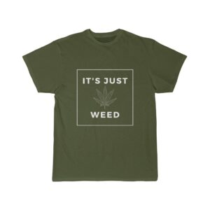 'It's Just Weed' Men's Short Sleeve Tee