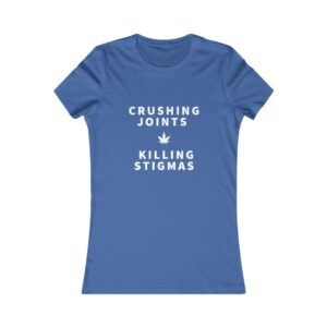 Women's Crushing Joints & Killing Stigmas Tee