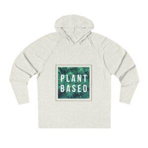 'Plant Based' Unisex Tri-Blend Hoodie