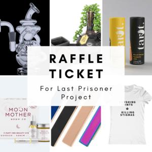 Raffle Ticket for Last Prisoner Project