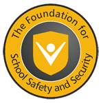 The Foundation for School Safety and Security