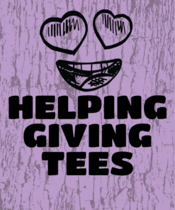 Helping/Giving Tees