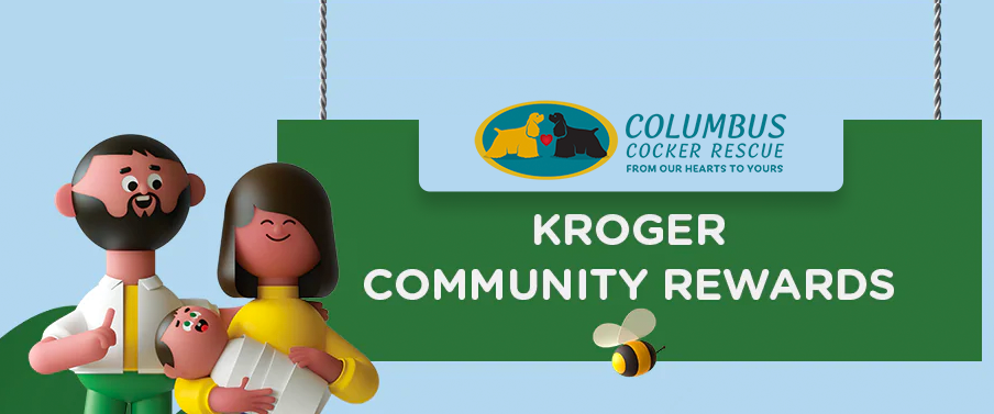 Support Columbus Cocker Rescue by Shopping at Kroger