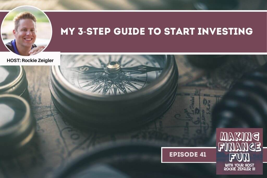 Episode #41: My 3-Step Guide to Start Investing