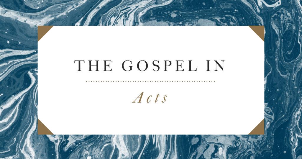 The Gospel in Acts
