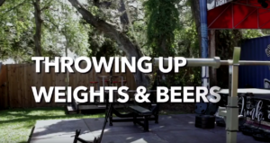 Throwing Up Weights and Beer