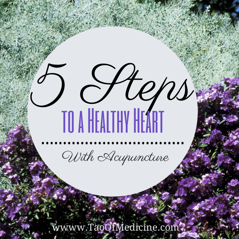 5 Steps to a Healthy Heart with Acupuncture