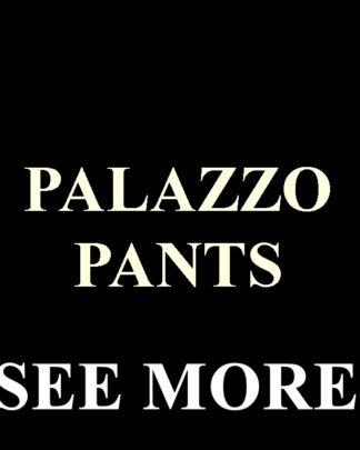 Palazzo & Pants