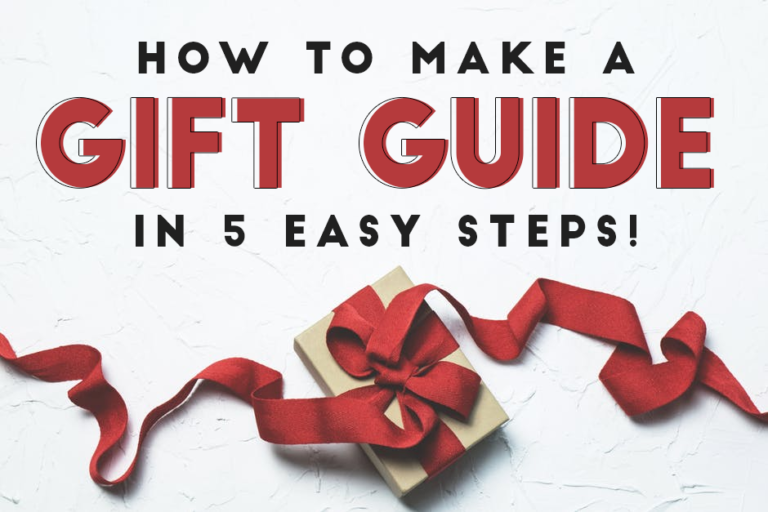 How To Make A Gift Guide With 5 Easy Steps