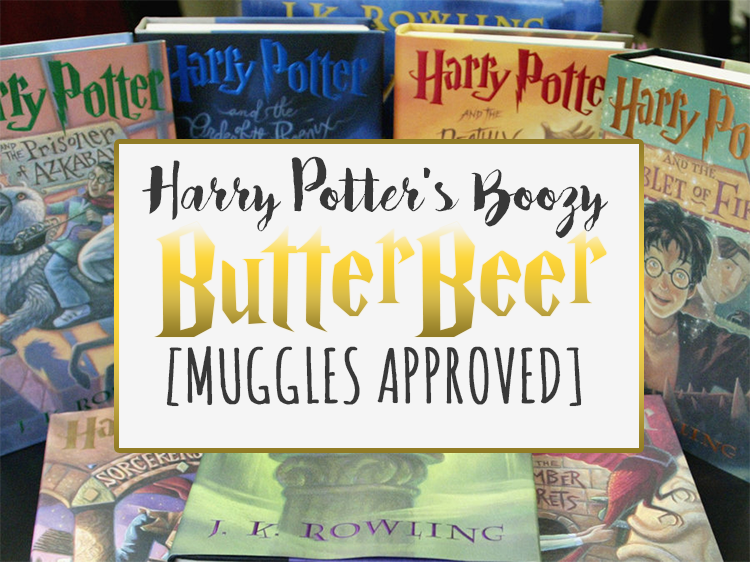 Harry Potter's Muggles Approved Boozy ButterBeer
