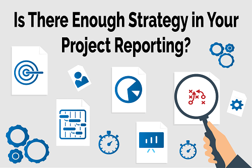 Is There Enough Strategy in Your Project Reporting?