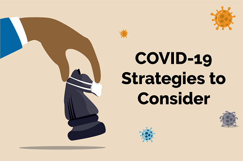 COVID-19 Strategies to Consider