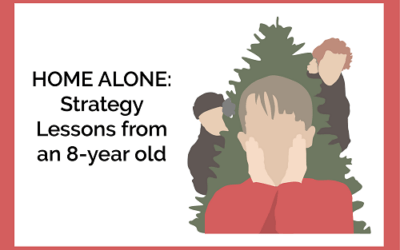 HOME ALONE: Strategy Lessons from an 8-year old