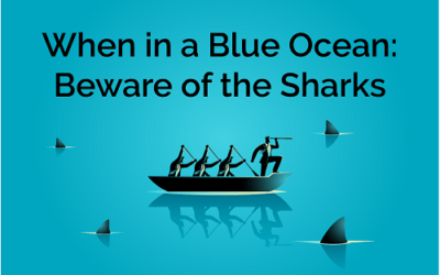 When in a Blue Ocean: Beware of the Sharks