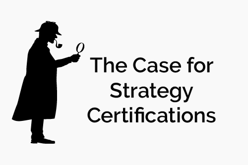 The Case for Strategy Certifications