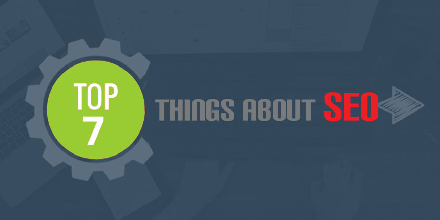 Top 7 Things I Have Learned About SEO