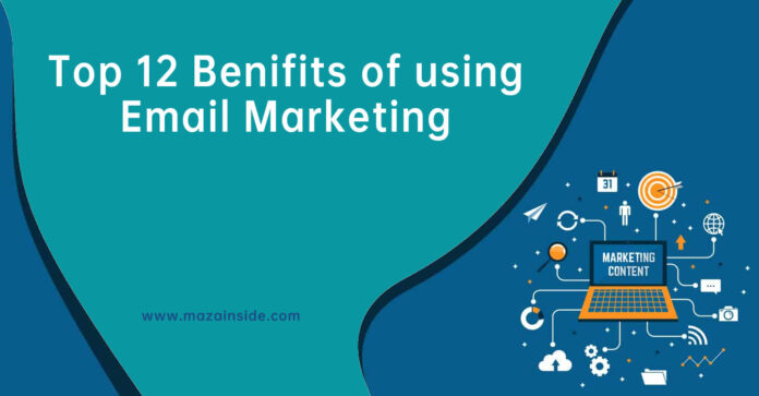 Top 12 Benefits of using Email Marketing for your Business