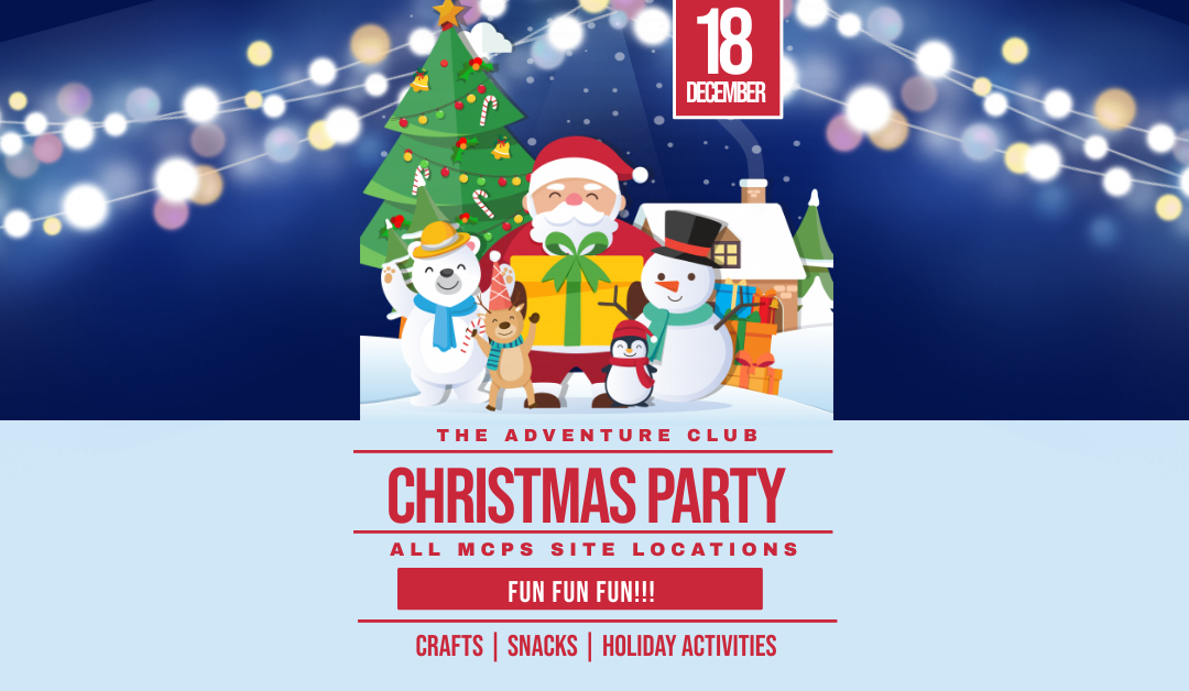 Christmas Party @ all MCPS Site Locations December 18th!