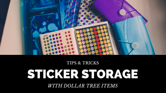 Sticker Storage with Dollar Tree Items
