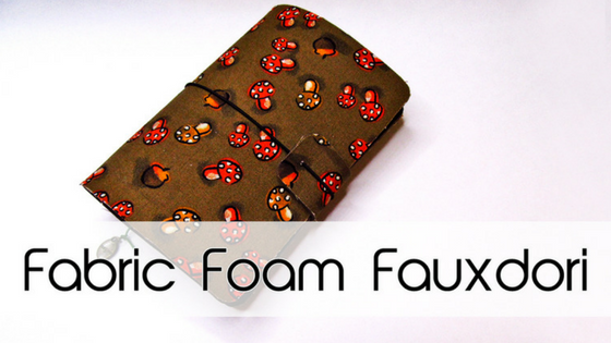 Fabric Foam Fauxdori DIY