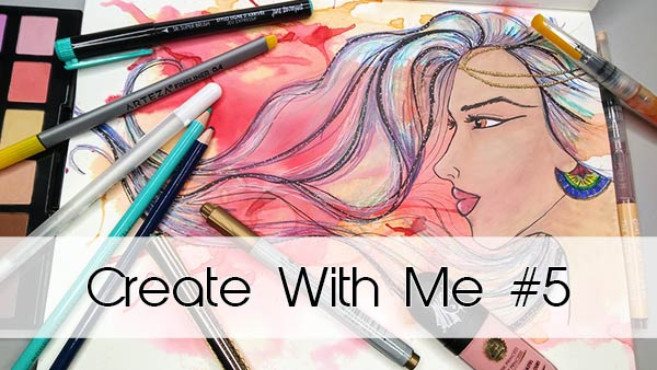 Create With Me #5 | Art Journal Series