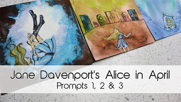 Alice in April Creative Prompts 1, 2 & 3 | Create With Me