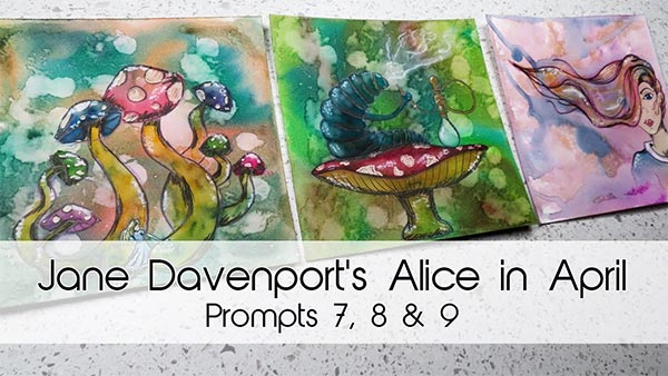 Alice in April Creative Prompts 7, 8 & 9